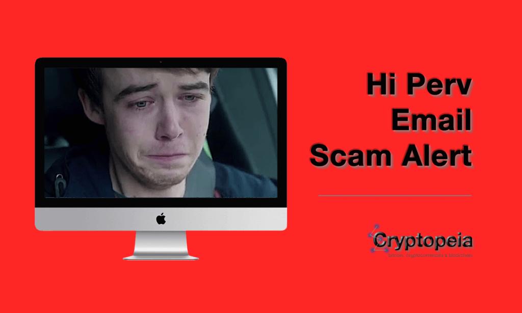 hi perv email scam